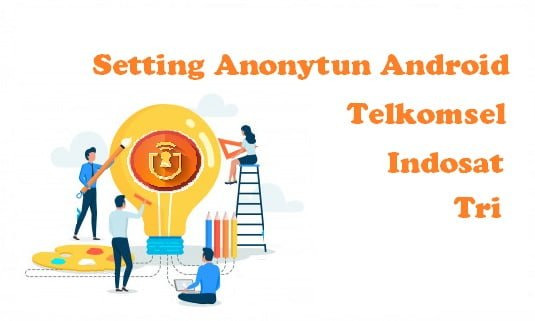 Cara Setting Anonytun Android