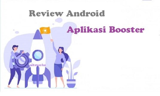 Review Android Aplikasi Booster