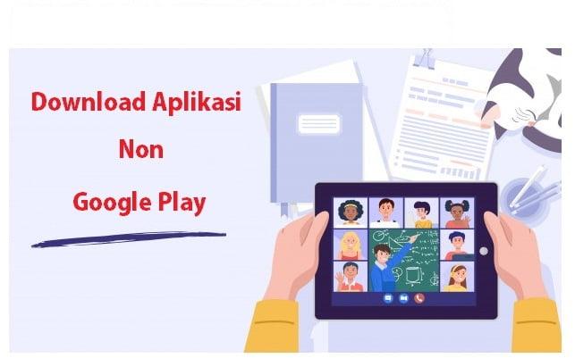 Cara Download Aplikasi yang tidak ada di google Play