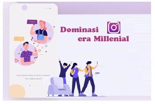 Dominasi Instagram era Millenial