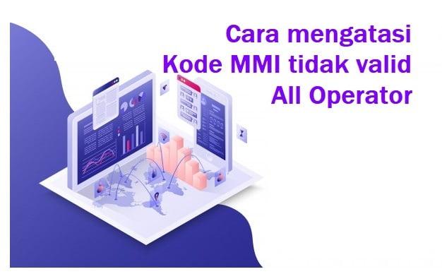 Cara mengatasi Kode MMI tidak valid All Operator