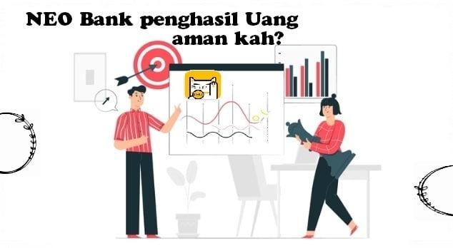 Cara menggunakan NEOBank APK penghasil Uang, aman kah