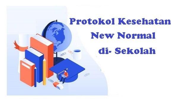 Protokol Kesehatan New Normal di Sekolah