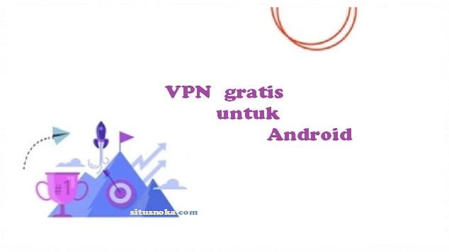 VPN  gratis untuk Android