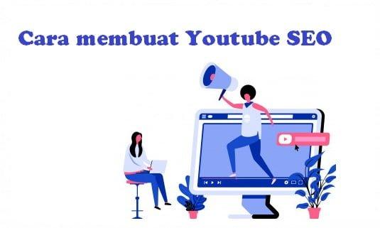 Cara membuat Youtube SEO