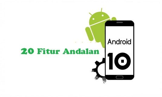 Fitur Andalan Android 10