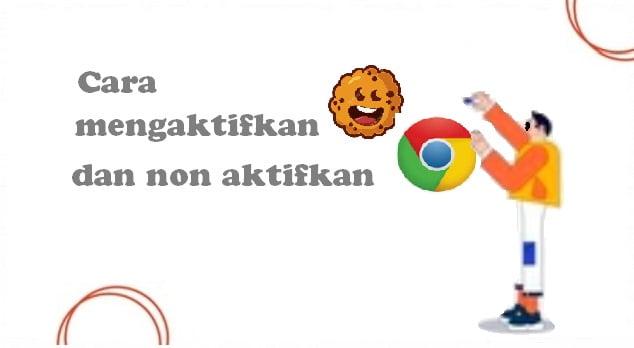 Cara mengaktifkan Cookie dan non aktifkan di Chrome