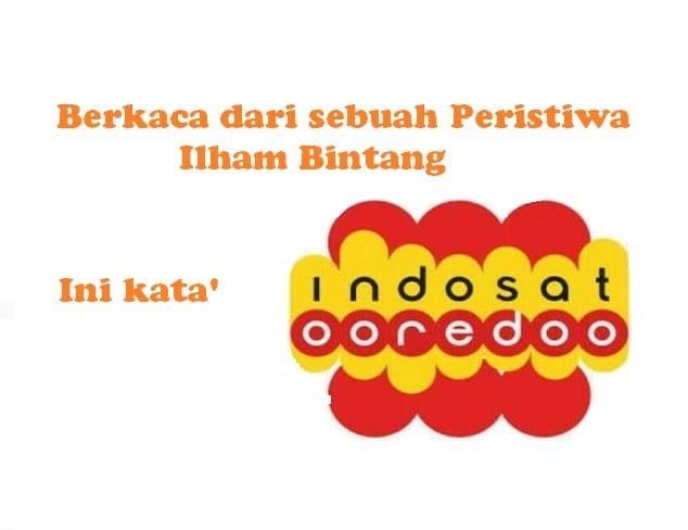 Berkaca dari sebuah peristiwa Ilham bintang, Ini kata Indosat