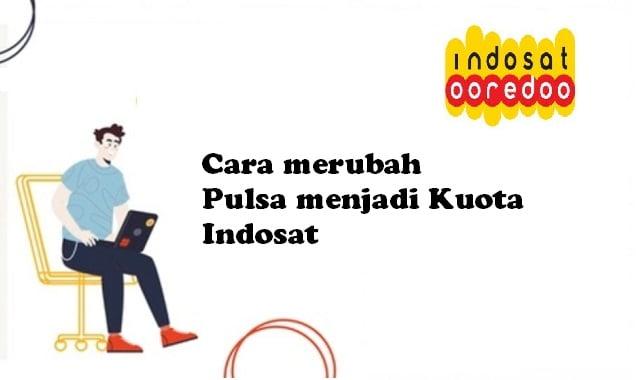 Cara merubah Pulsa menjadi Kuota Indosat