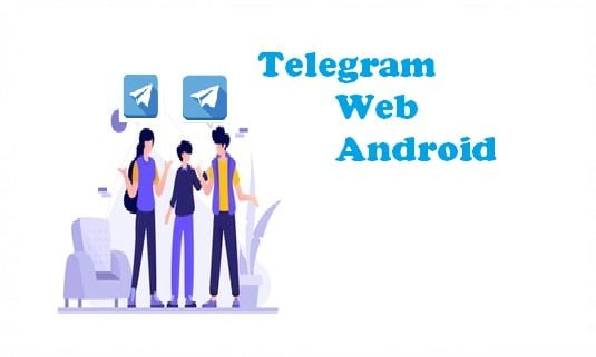 Telegram Web Android