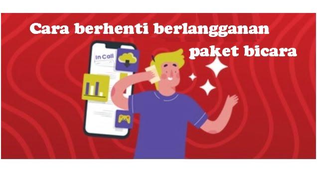 Cara berhenti berlangganan paket bicara Telkomsel