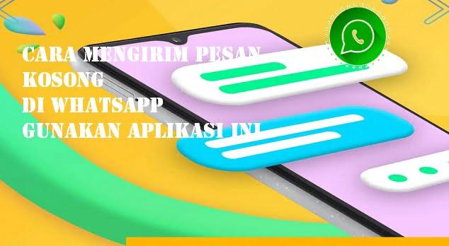 Cara mengirim pesan kosong di Whatsapp gunakan Aplikasi ini