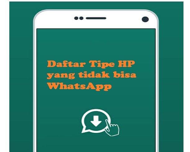 Daftar Tipe HP yang tidak bisa WhatsApp